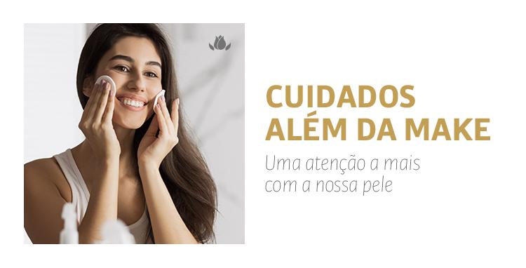 CUIDADOS ALÉM DA MAKE